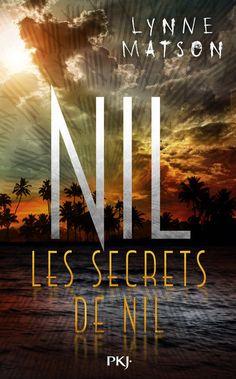 Mon avis sur Les Secrets de Nil (Nil, tome 2) de Lynne Matson, aux éditions Pocket Jeunesse (2016).