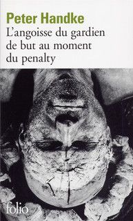 L'angoisse du gardien de but au moment du penalty, Peter Handke, Folio