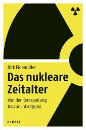 """""""Das nukleare Zeitalter – Von der Kernspaltung bis zur Entsorgung"""" bei Hirzel"""