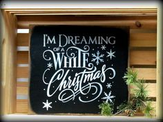 I'm Dreaming Of A White Christmas, Wooden Winter Sign, Holiday Decor (White Christmas Party) Christmas Signs Wood, Holiday Signs, Christmas Art, Christmas Projects, All Things Christmas, Winter Christmas, Christmas Themes, Holiday Crafts, Christmas Trimmings
