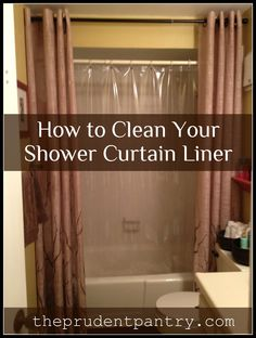 How to Clean Your Shower Curtain Liner (put in washing machine with white towels, warm water, regular detergent and ONE cup of vinegar! Hang to dry)