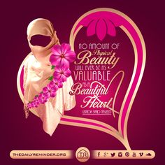 No amount of physical beauty will ever be as valuable as a beautiful heart.   [Ustadh Saad Tasleem]