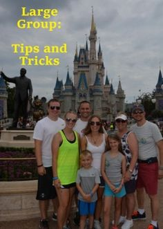 Great Large Group Tips and Tricks When Traveling to Walt Disney World