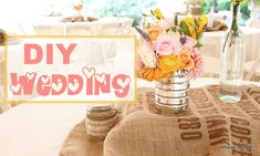 DIY Wedding ideas using burlap, tin cans, old windows!  You will love these easy inexpensive ideas!