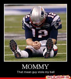 such a looser. haha pfffft Brady.