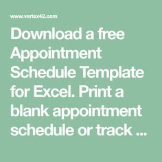 Download a free Appointment Schedule Template for Excel. Print a blank appointment schedule or track appointments using Excel.