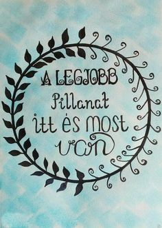 My Mantra. Életigenlő gondolatok képekben. Pozitív életszemlélet Erika kézzel festett tipografikáin | Életszépítők Motto Quotes, Motivational Quotes, Inspirational Quotes, Sign Fonts, Best Quotes Ever, Just Girly Things, Picture Quotes, Cool Words, Quotations