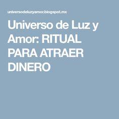 Universo de Luz y Amor: RITUAL PARA ATRAER DINERO