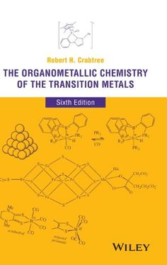 The organometallic chemistry of the transition metals / Robert H. Crabtree