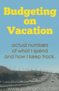 How to budget on vacation -- not feel too constrained, but not spend like it's play money.