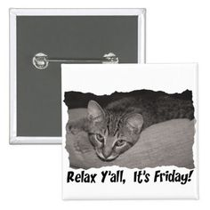 Relax Y'all It's Friday Cat Button