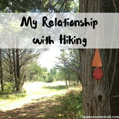 It's weird to compare one's relationship with an activity to that one has with a person - but I did it. I called hiking my friend, my best friend in fact!