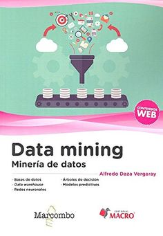 Data mining : minería de datos / [Alfredo Daza Vergaray]