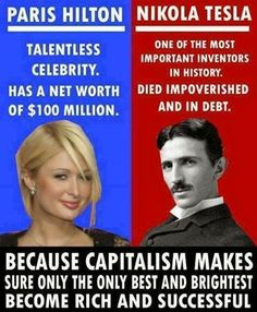 """Capitalism makes sure the best and brightest become rich and successful"".  Huh?"