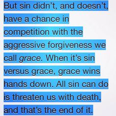 The great awesomeness if God's aggressive forgiveness we call GRACE.   #graceisstronger