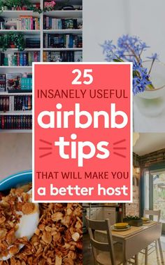 25 Insanely Useful Airbnb Tips That Will Make You A Better Host