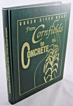 Green River Road From Cornfields To Concrete Evansville Hebron Indiana Book NICE.   Available at BooksBySam.com!