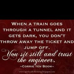 Apply this too life and you get trust in God, even when your life is in a dark spot. <3