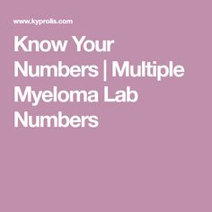 Know Your Numbers   Multiple Myeloma Lab Numbers