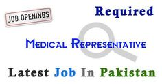 Medical Representative Job In karachi Pakistan,Latest Medical Representative in karachi Pakistan