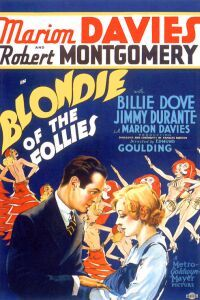 Blondie of the Follies is a 1932 comedy film directed by Edmund Goulding and written by Anita Loos and Frances Marion.[1]  [edit]Cast (in credits order)    Marion Davies as Blondie McClune  Robert Montgomery as Larry Belmont  Billie Dove as Lottie Callahan / Lurline Cavanaugh  Jimmy Durante as Jimmy  James Gleason as Pop McClune  ZaSu Pitts as Gertie  Sidney Toler as Pete  Douglass Dumbrille as Murchenson  Sarah Padden as Ma McClune  Louise Carter as Ma Callahan  Clyde Cook as Dancer