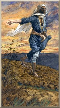 The Parable of the Sower by James Tissot.  This is an amazing painting!