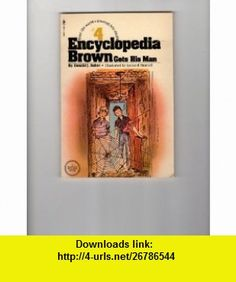 Encyclopedia Brown Gets His Man (9780553157222) Donald J. Sobol , ISBN-10: 0553157221  , ISBN-13: 978-0553157222 , ASIN: B00124YA90 , tutorials , pdf , ebook , torrent , downloads , rapidshare , filesonic , hotfile , megaupload , fileserve
