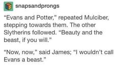 | James Potter and Lily Evans | I don't know who Mulciber is but now I love this headcanon.