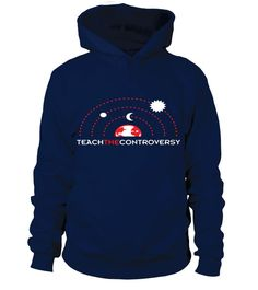 Geocentrism Teach the Controversy T Shirt