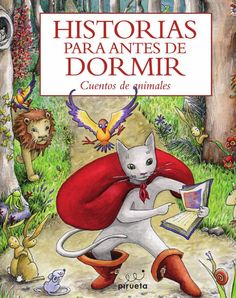 Historias para antes de dormir. Cuentos de animales  Los animales es una selección de cincuenta y dos cuentos, fábulas y leyendas procedentes de todos los países del mundo. Soberbiamente ilustrado, arrastrará a los lectores a la magia de las historias de animales y les descubrirá nuevos mundos imaginarios.