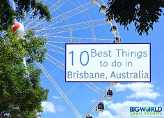 I love this city more and more every time I travel there, so now I thinkit's time to let you know about the 10 best things to do in Brisbane, Australia