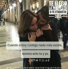 Cuando estoy contigo nada más existe somos solo tu y yo 💖😍👫💑.  ---《7 H ♡ | ¡ ☆》  #TeLlegoLaIndirectaOTeEtiqueto? :$