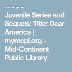 Juvenile Series and Sequels: Title: Dear America | mymcpl.org - Mid-Continent Public Library