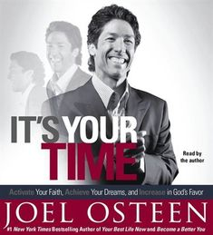 It's Your Time : Activate Your Faith, Accomplish Your Dreams, and Increase in God's Favor by Joel Osteen CD, Abridged) for sale online Your Best Life Now, Life Is Good, Becoming A Better You, How To Become, Gods Favor, Message Of Hope, New Times, Joel Osteen, My Destiny