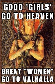 """Quote: """"Good """"Girls"""" go to Heaven--Great """"Women go to Valhalla"""" Or--great women go to Folkvanger, Freya's hall. She got first pick of the fallen. Norse Tattoo, Viking Tattoos, Yggdrasil Tattoo, Viking Life, Viking Woman, Norse Pagan, Norse Mythology, Norse Symbols, Viking Facts"""