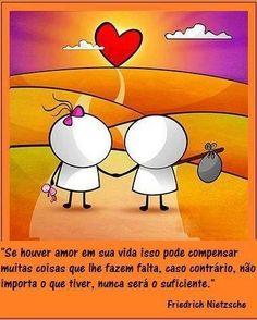 O amor compensa muitas coisas que nos fazem falta...