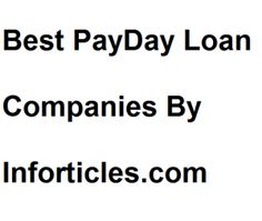Best Payday Loans Companies Today I am going to give you a list and information about the Best Payday Loans Companies.
