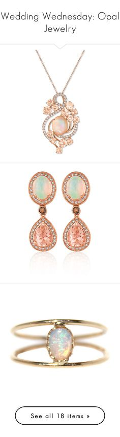 """Wedding Wednesday: Opal Jewelry"" by polyvore-editorial ❤ liked on Polyvore featuring opals, weddingwednesday, jewelry, necklaces, accessories, rose gold, opal necklace, le vian jewelry, white topaz pendant and peach pendant"