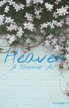 Heaven A Tronnor AU by tangerinetronnor