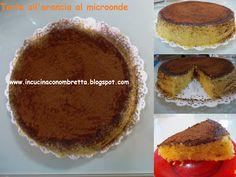 In cucina con Ombretta: Torta all'arancia al microonde