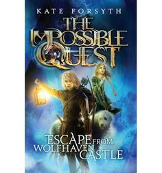 Escape from Wolfhaven Castle : Kate Forsyth : 9781743624067