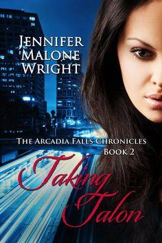 The Arcadia Falls Chronicles #2 Taking Talon
