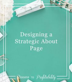 Designing a strategic About page for your website to create more conversions