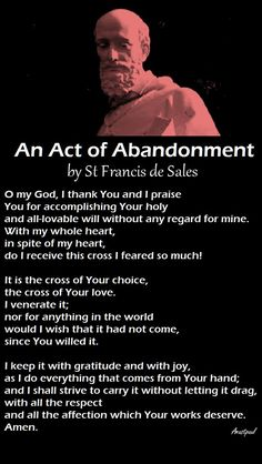 An act of Abandonment to the Divine Will and the Cross by St Francis De Sales Catholic Prayer For Healing, Catholic Prayers Daily, Catholic Quotes, Prayers For Healing, Religious Quotes, Simple Prayers, Faith Prayer, Prayer Book, Faith In God