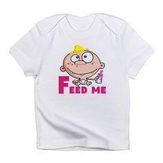 Feed Me Infant T-Shirt