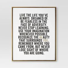 Live the Life You've Always Dreamed of, Be fearless in the face of Adversity. An awesome piece of advice to family members of any age for any home decorating. Metal Wall Decor, Wall Art Decor, Unique Graduation Gifts, Window Glazing, Black And White Frames, Black White, White Gold, Cute Dorm Rooms, Kids Rooms