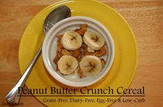 Peanut Butter Crunch Cereal (Grain, Soy & Egg Free) | Satisfying Eats