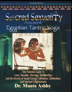 Amazon.com: Sacred Sexuality-Ancient Egyptian Tantric Yoga (9781884564031): Muata Ashby: Books