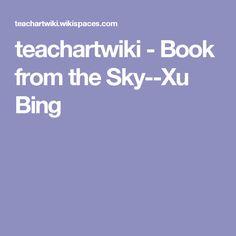 teachartwiki - Book from the Sky--Xu Bing