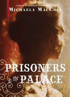 Prisoners in the Palace is a NYT bestseller! Meticulously based on newly discovered information, this engrossing novel is as rich in historical detail as Catherine, Called Birdy, and as sizzling with intrigue as The Luxe.